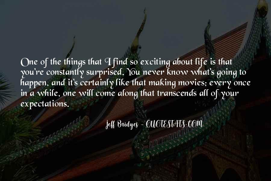 Quotes About Making Life Exciting #1188975