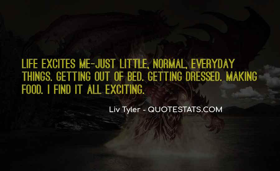 Quotes About Making Life Exciting #66618