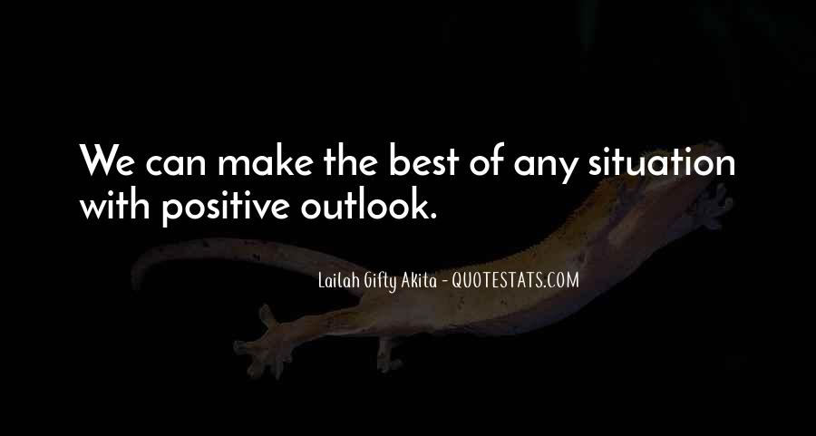 Best Positive Outlook Quotes #1285607