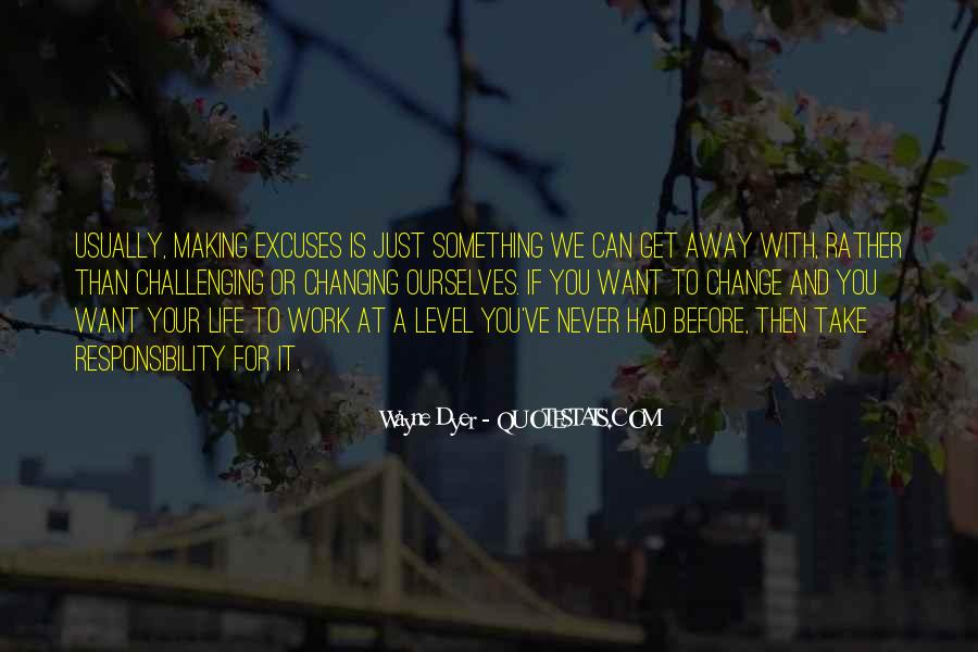 Quotes About Making Excuses In Life #1443654