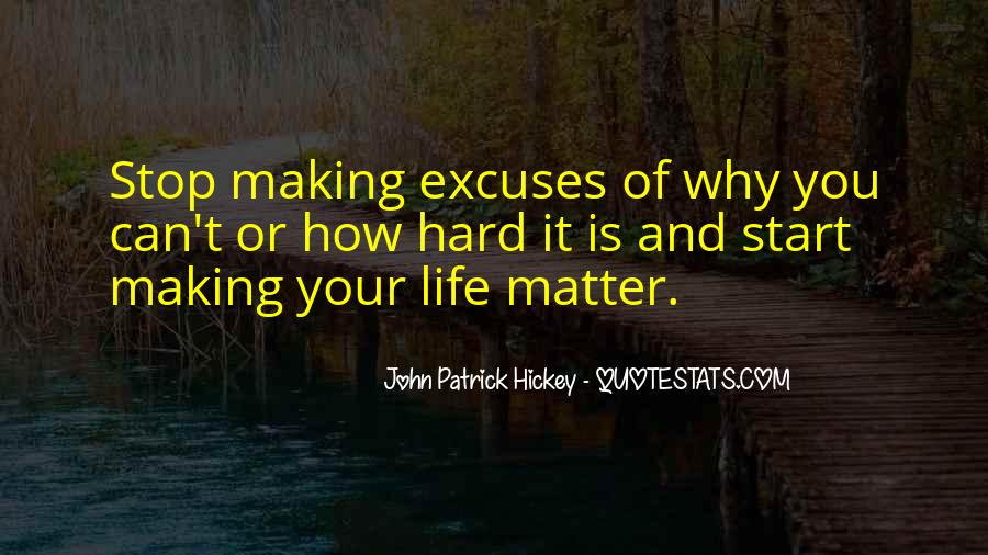 Quotes About Making Excuses In Life #207330