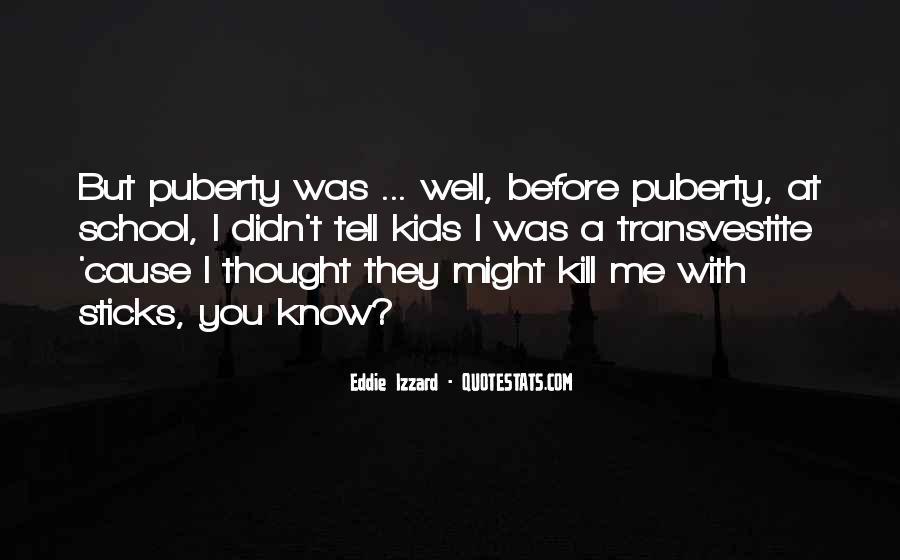 Best Puberty Quotes #195950