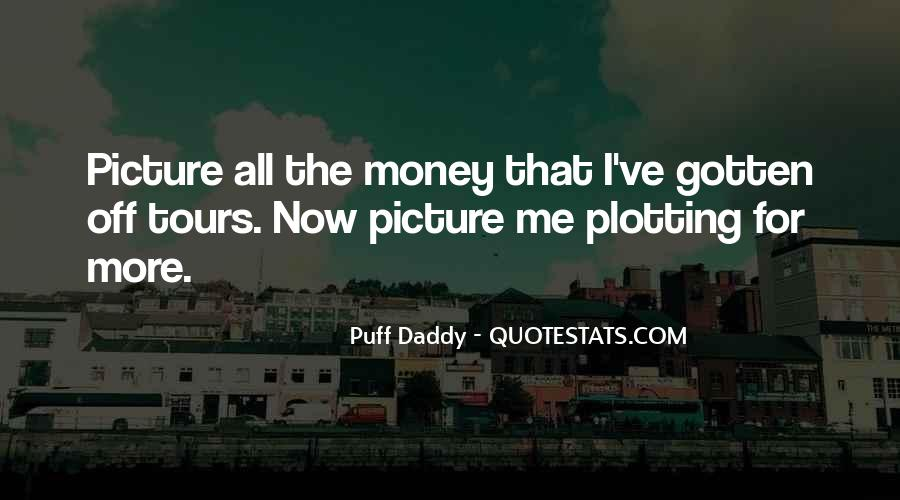 Best Puff Daddy Quotes #1189683