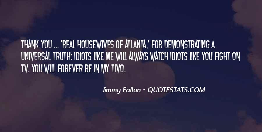 Best Real Housewives Atlanta Quotes #1700918