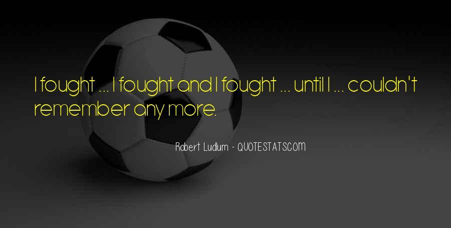 Best Robert Ludlum Quotes #118622