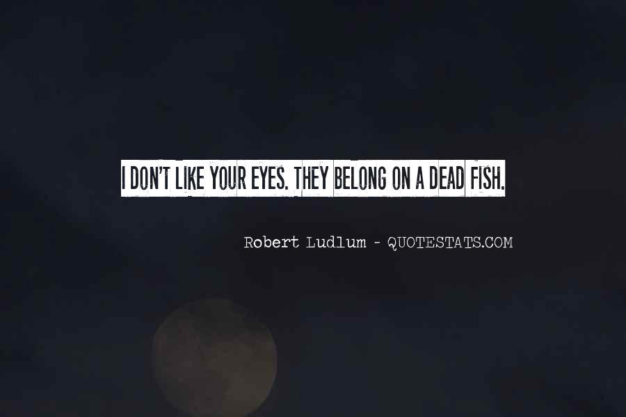 Best Robert Ludlum Quotes #482487