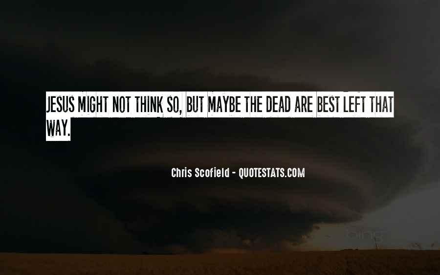 Best Scofield Quotes #46952