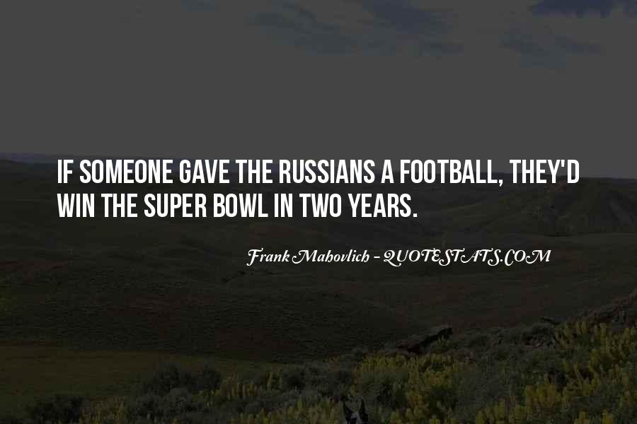 Quotes About The Super Bowl #102192