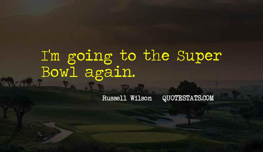 Quotes About The Super Bowl #219973