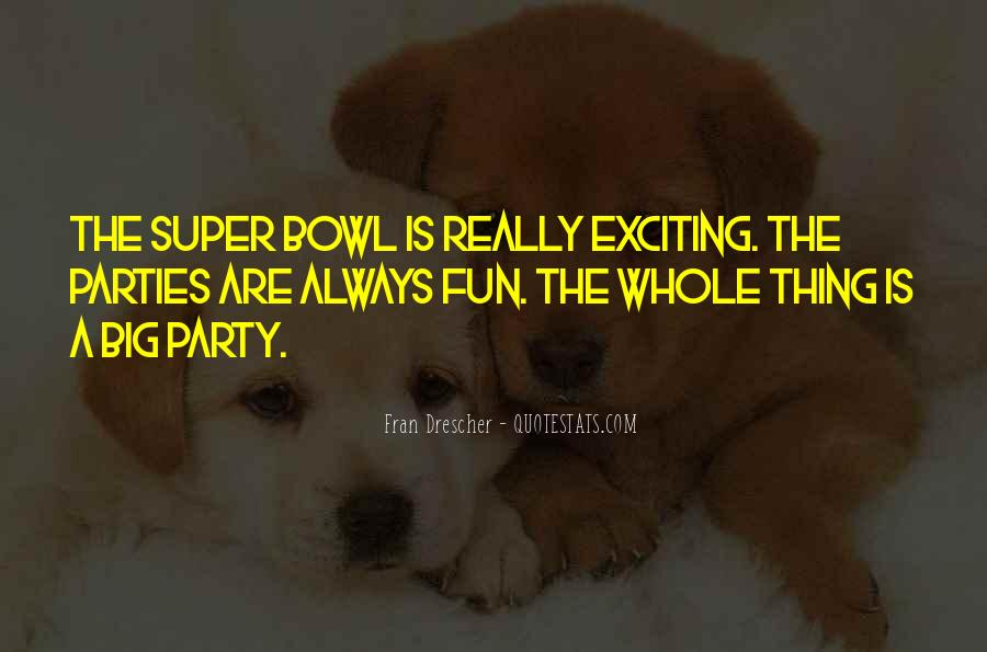 Quotes About The Super Bowl #514027