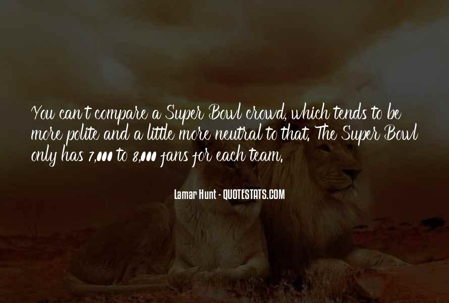 Quotes About The Super Bowl #544976