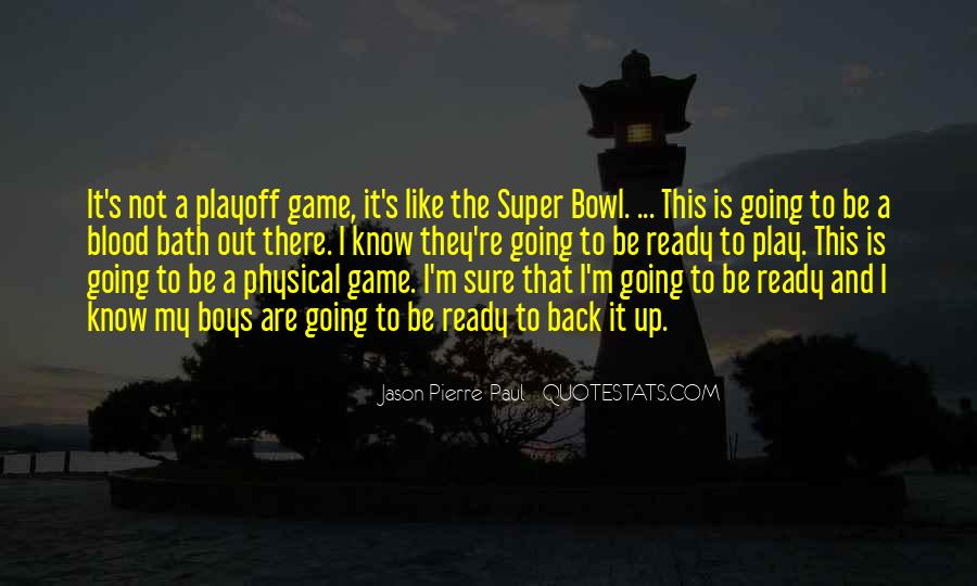 Quotes About The Super Bowl #548871