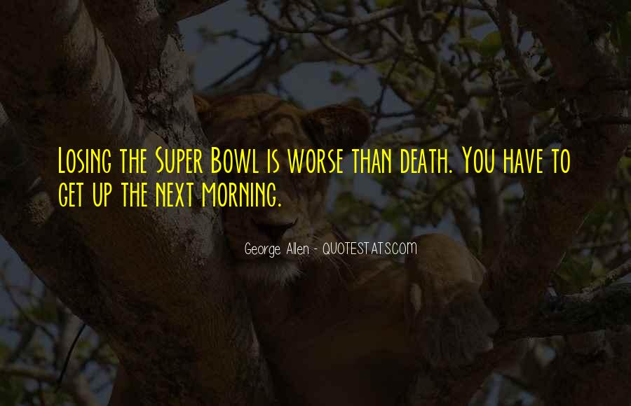 Quotes About The Super Bowl #589033