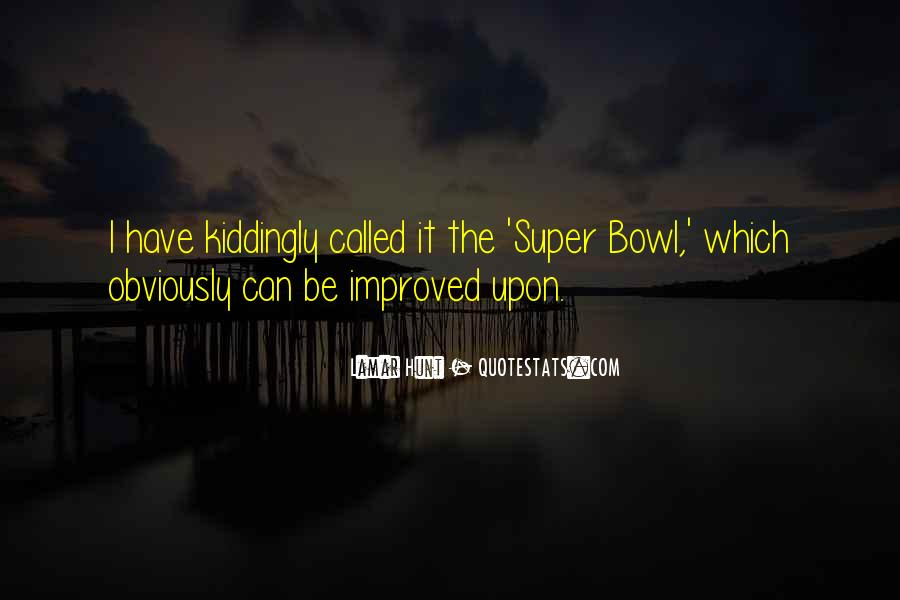 Quotes About The Super Bowl #773559