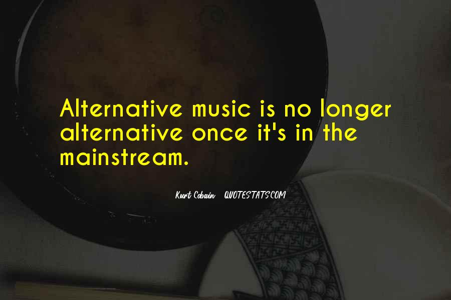 Quotes About Mainstream Music #1149918