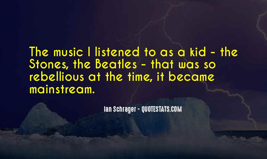 Quotes About Mainstream Music #1374368