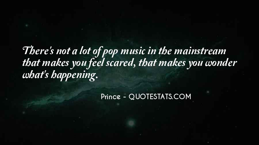 Quotes About Mainstream Music #1498049