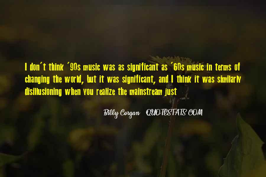 Quotes About Mainstream Music #15938