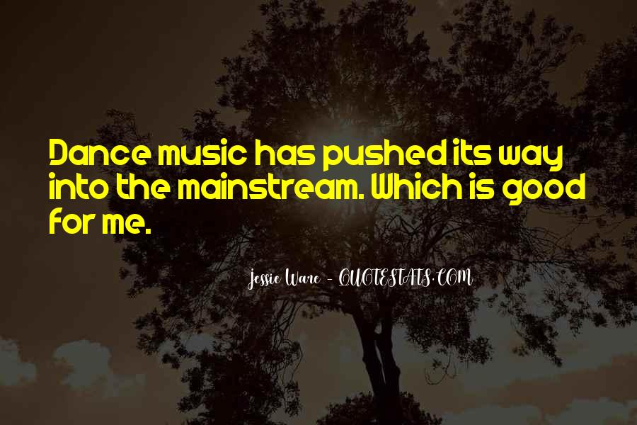 Quotes About Mainstream Music #1637976