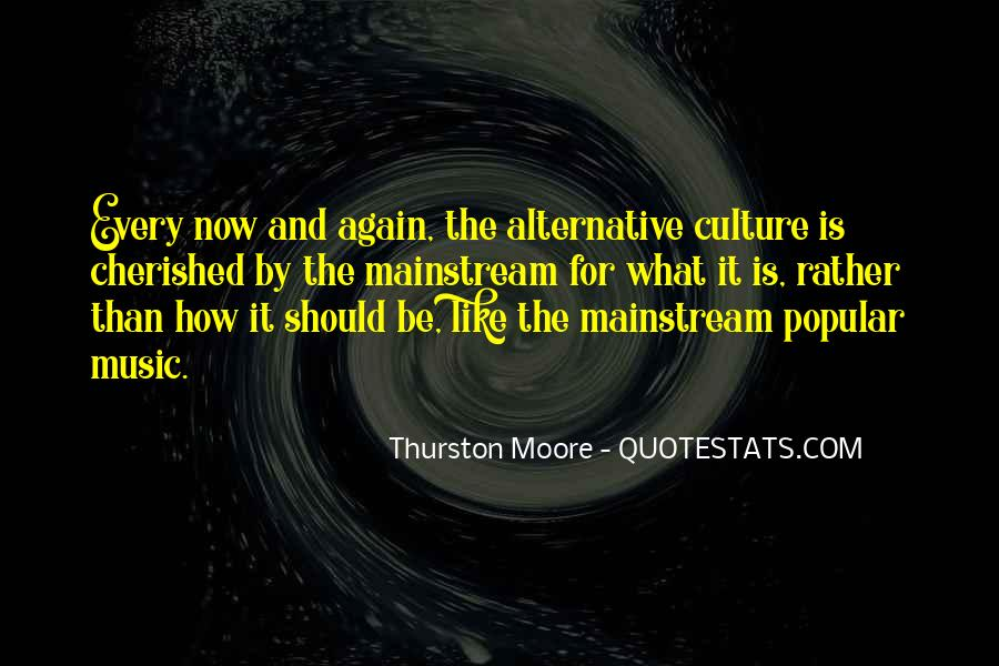 Quotes About Mainstream Music #1729256