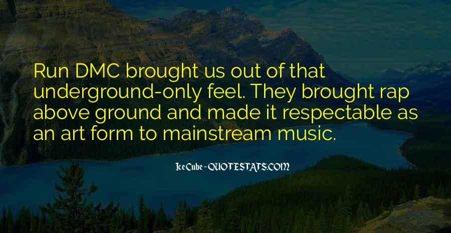 Quotes About Mainstream Music #818034