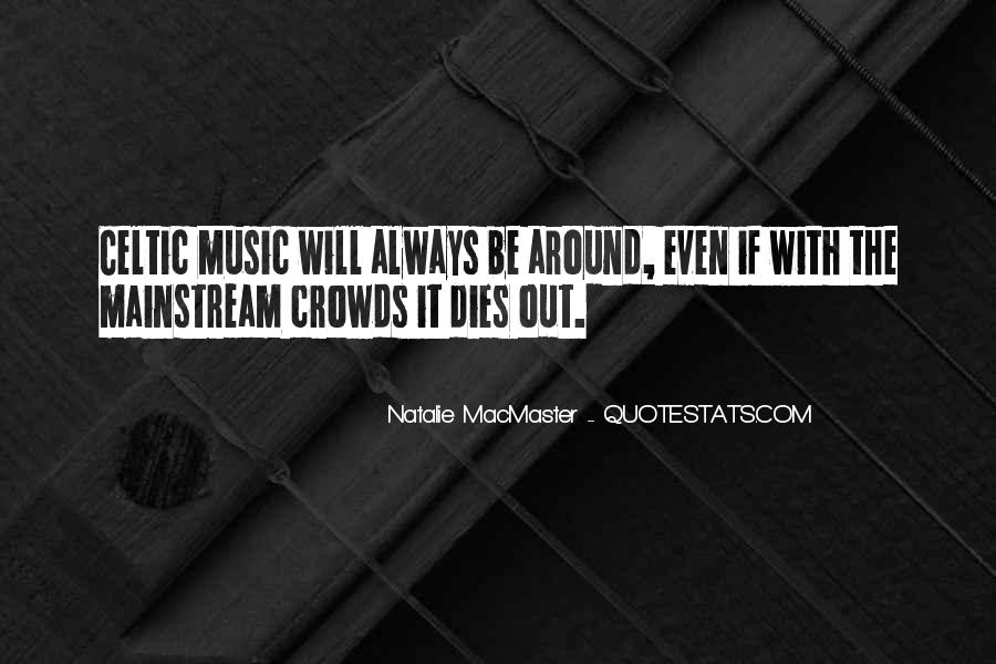 Quotes About Mainstream Music #961633