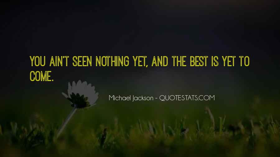 Best To Come Quotes #206346