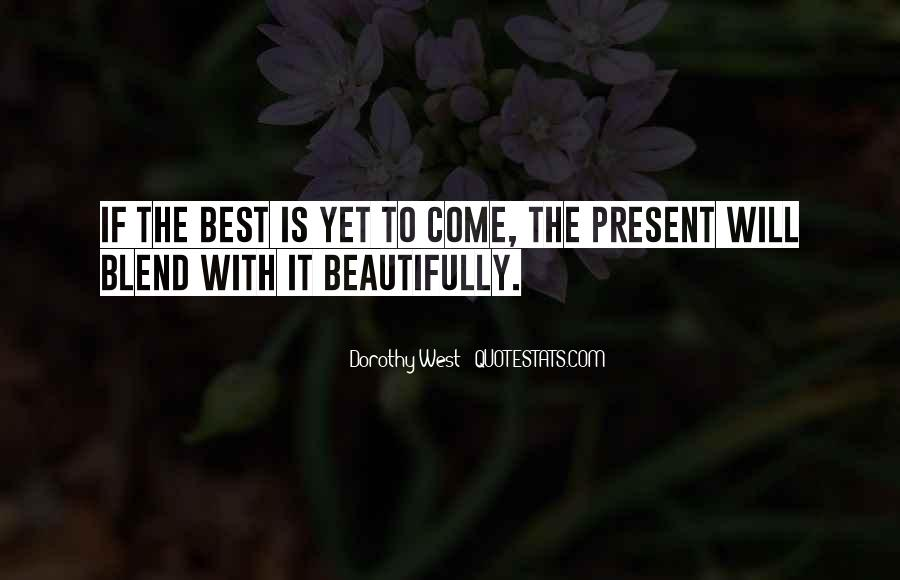 Best To Come Quotes #37025