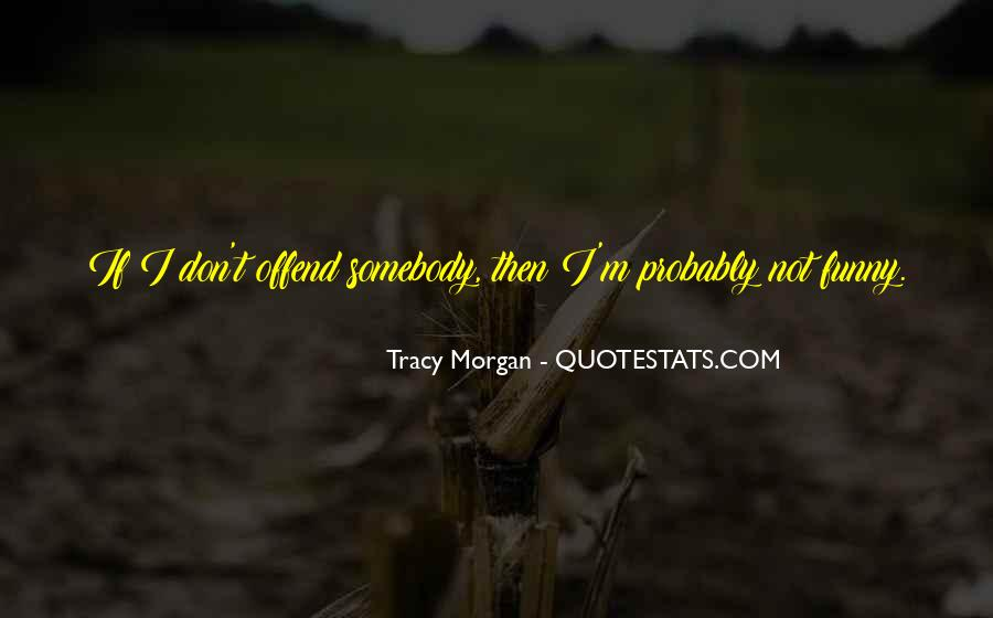 Best Tracy Morgan Quotes #257568