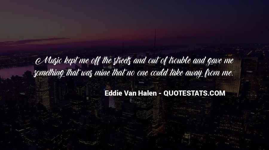 Best Van Halen Quotes #171436