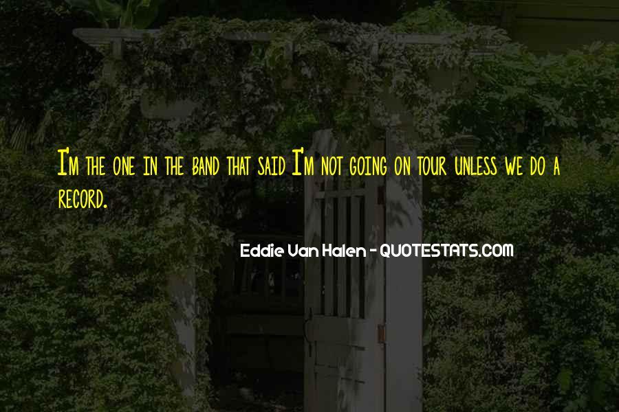 Best Van Halen Quotes #232055