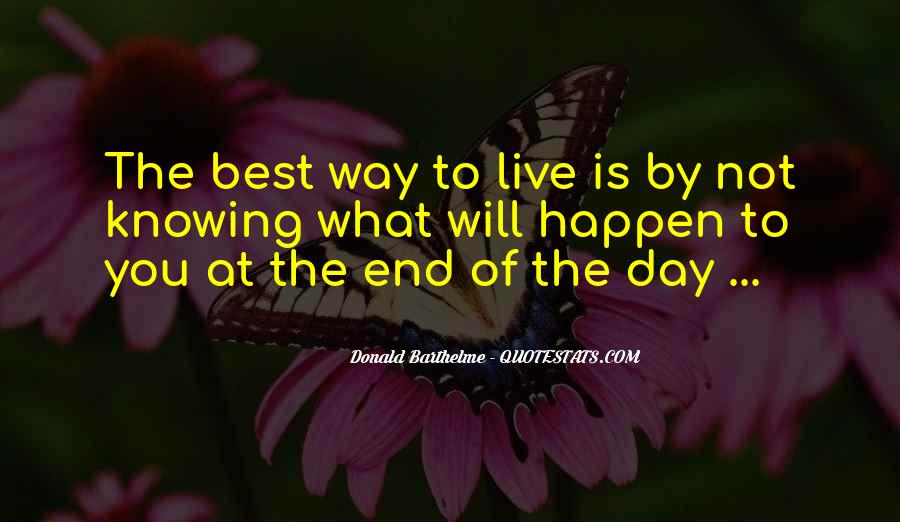 Best Way To Live Quotes #1240169