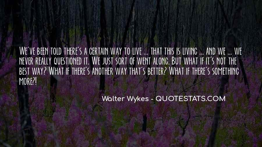 Best Way To Live Quotes #1291112