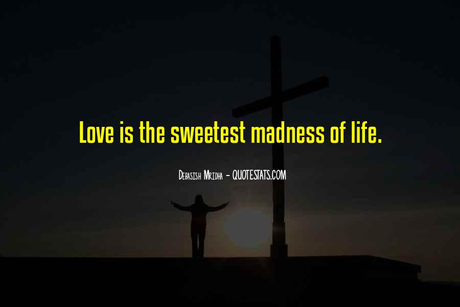 Quotes About Madness Of Love #118497