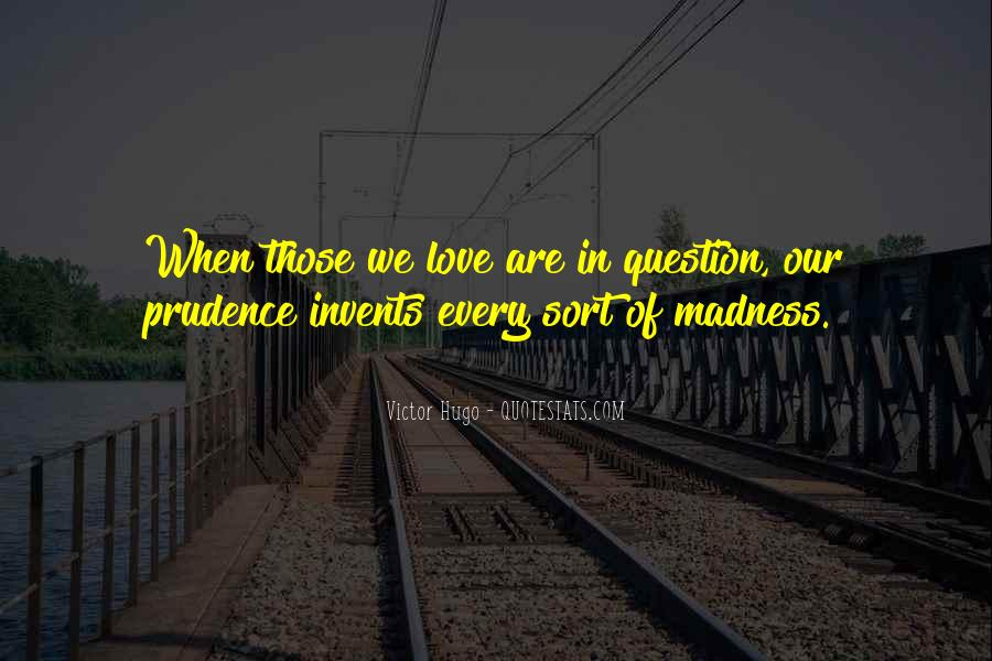 Quotes About Madness Of Love #1330665