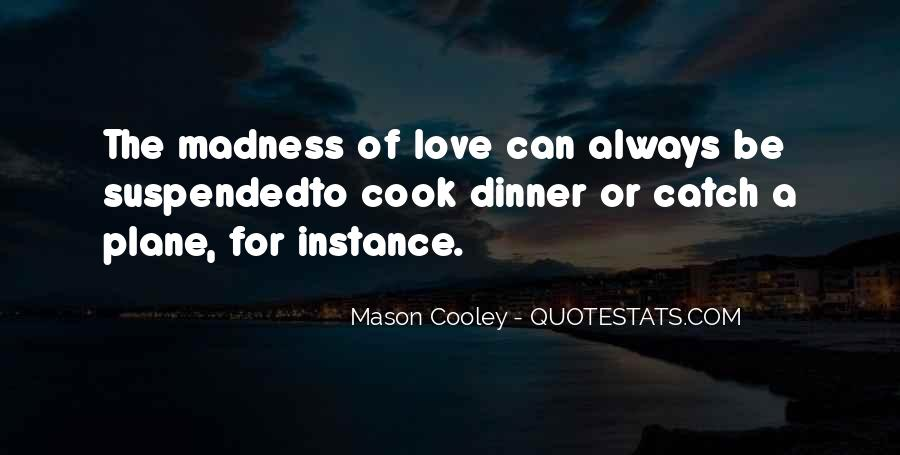 Quotes About Madness Of Love #1439922