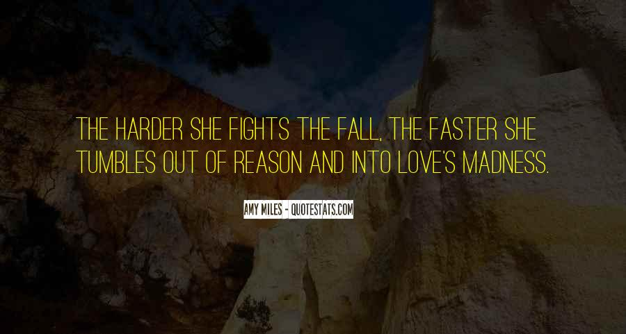 Quotes About Madness Of Love #1517123