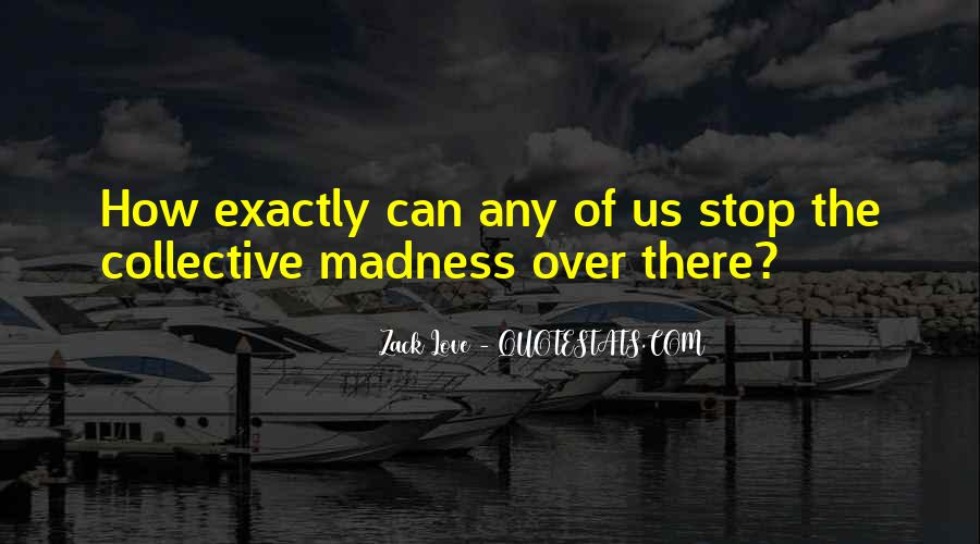 Quotes About Madness Of Love #195023