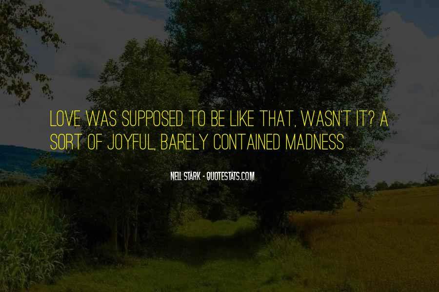 Quotes About Madness Of Love #606879