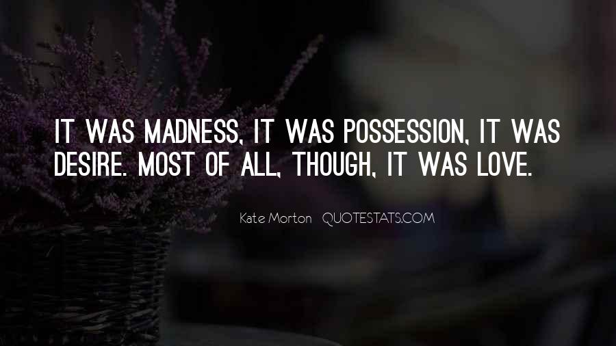 Quotes About Madness Of Love #769984