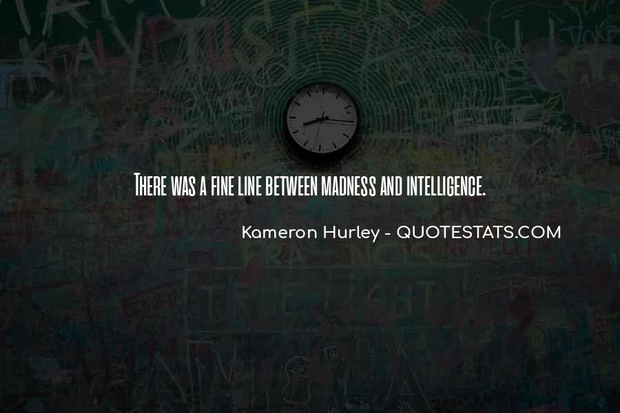 Quotes About Madness And Intelligence #103366