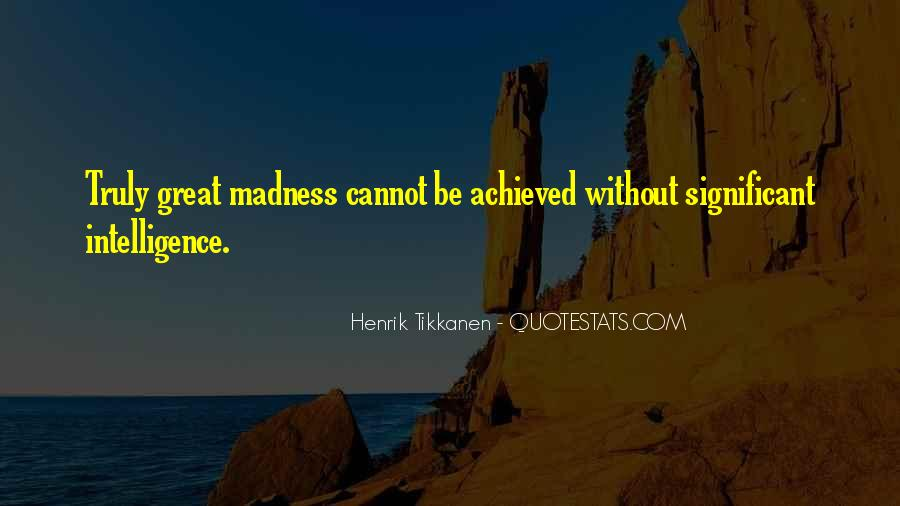 Quotes About Madness And Intelligence #324741