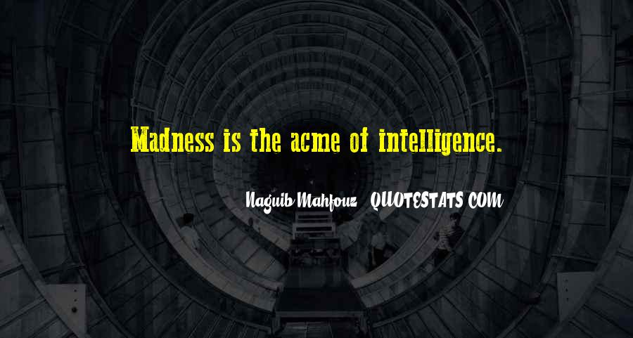 Quotes About Madness And Intelligence #815697