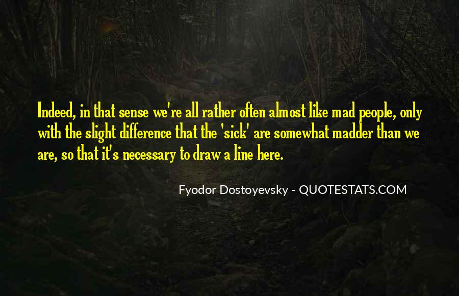 Quotes About Madder #1341972