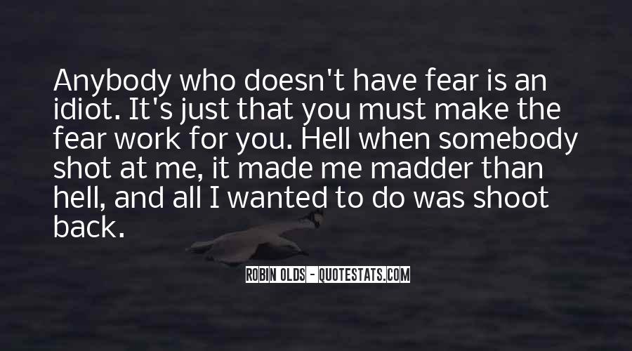 Quotes About Madder #1478187