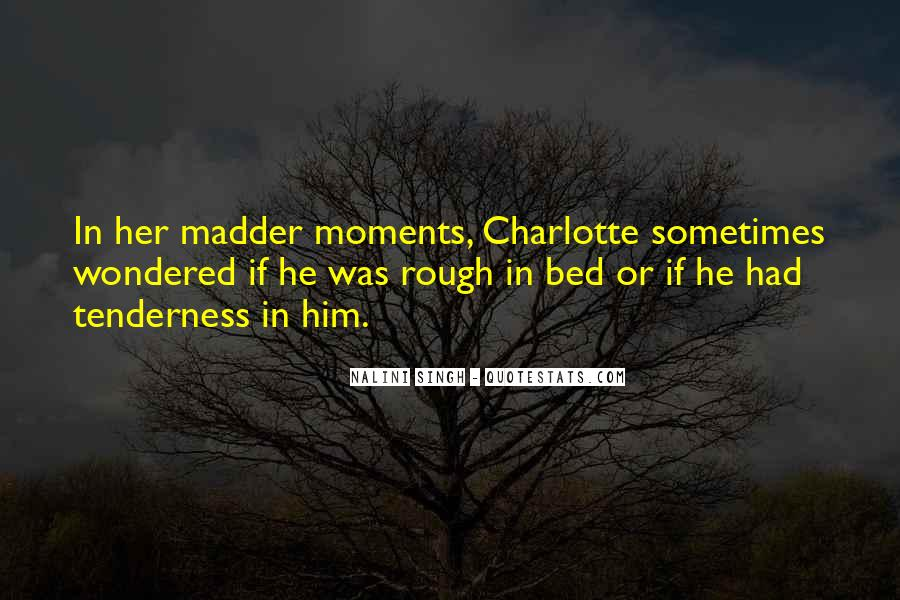 Quotes About Madder #1547554