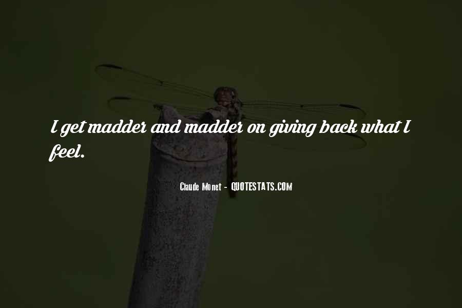 Quotes About Madder #196995