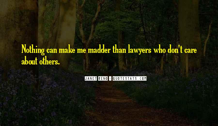 Quotes About Madder #312384