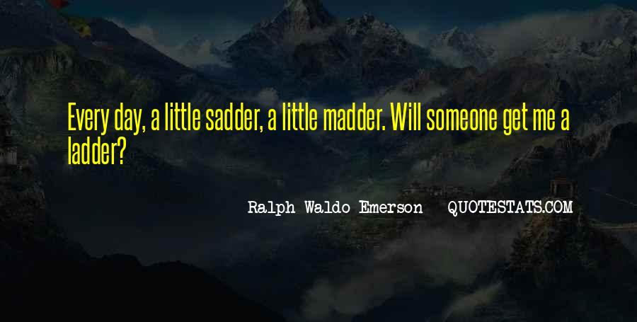 Quotes About Madder #326294