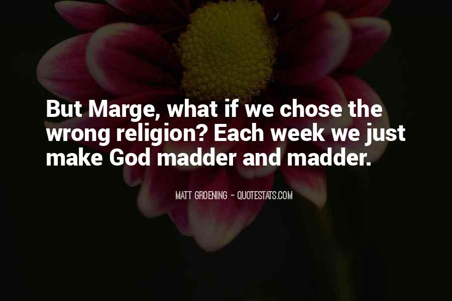 Quotes About Madder #807399